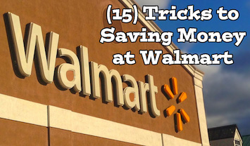 (15) of the Best Tricks to Saving Money at Walmart