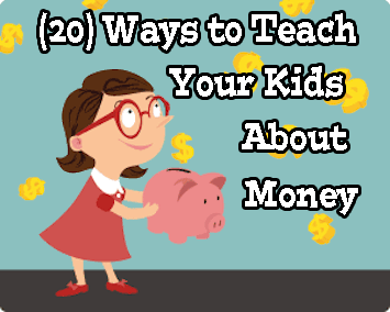 (20) Easy and Creative Ways to Teach Your Kids About Money in 2018