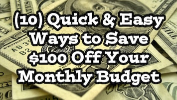 Save $100 Per Month – (10) Quick and Easy Ways