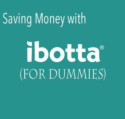 The ibotta Savings App for Dummies – Step-By-Step