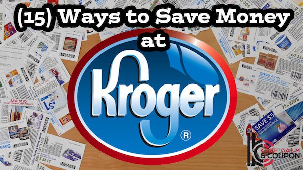 (15) Easy Tips to Save You Money at Kroger Grocery Stores