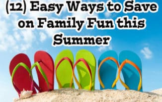 (12) Free and Easy Ways to Save on Family Fun This Summer